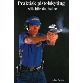 Praktisk Pistolskyting - Slik blir du bedre